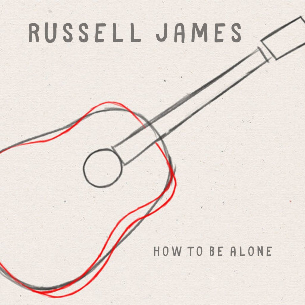 "Russell James ""How to Be Alone"" LP art"